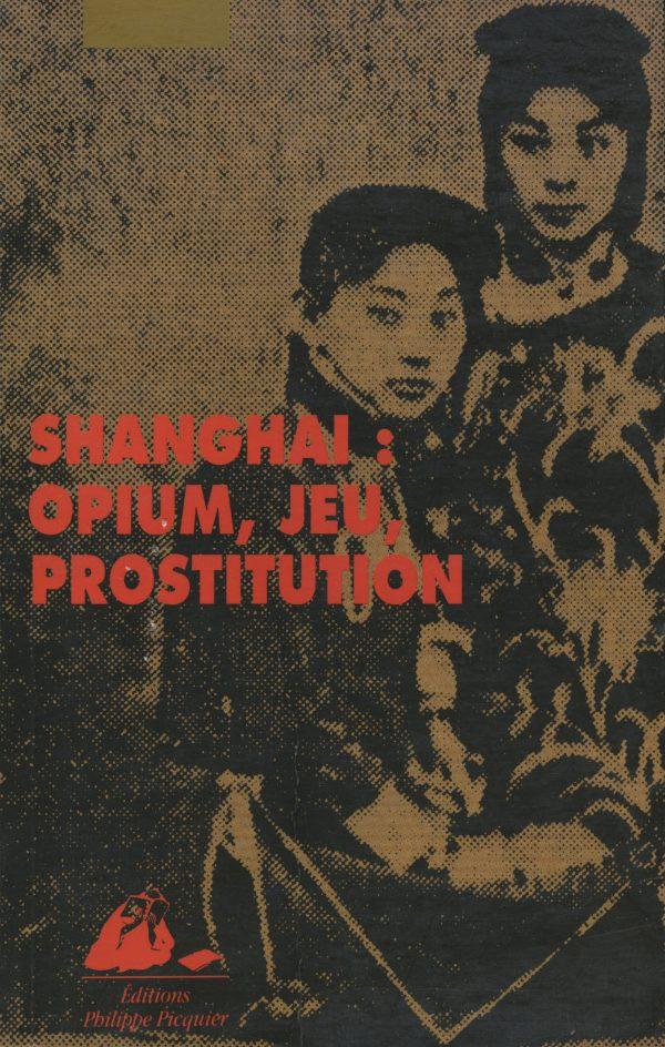 Shanghai opium jeu prostitution