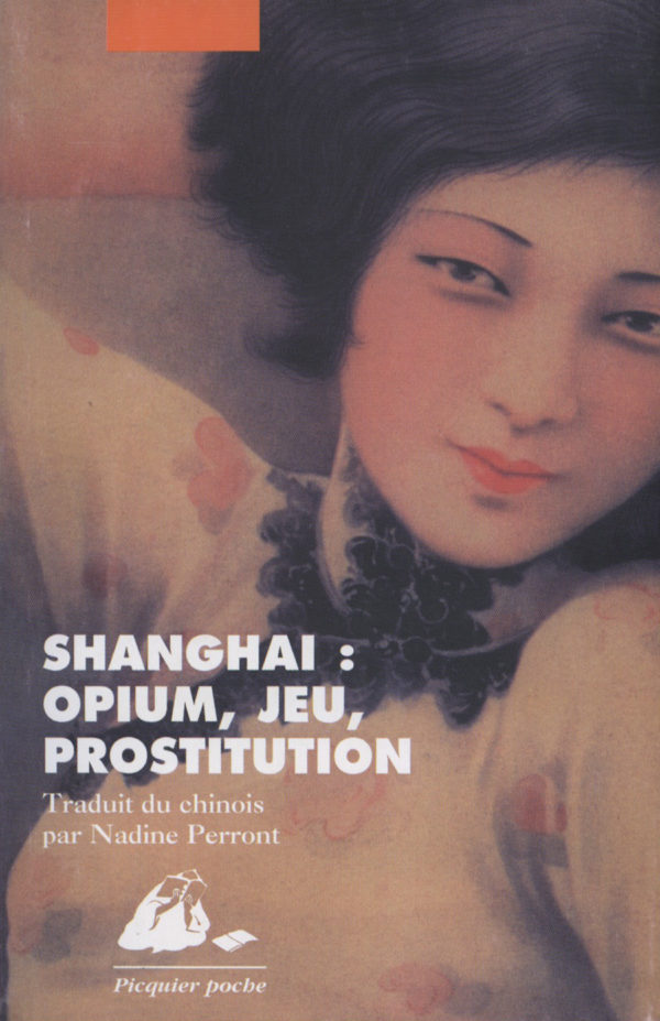 Shanghai opium jeu prostitution Poche